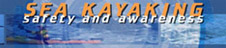 Fisheries and Oceans Canada Sea-kayaking Safety & Awareness - Click to View